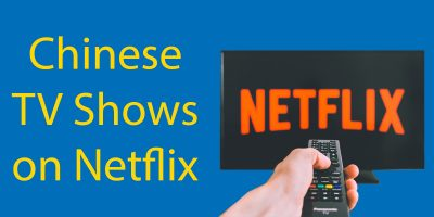 Chinese TV Shows on Netflix (2020-21) A Monumental Guide
