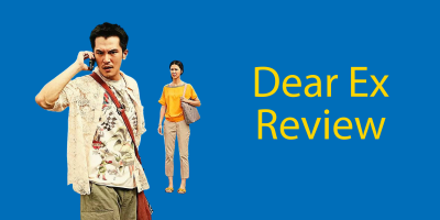 Dear Ex Review (2018) // A Taiwanese Movie to Watch