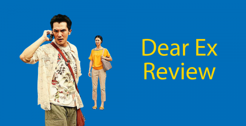 Dear Ex Review (2018) – A Taiwanese Movie to Watch