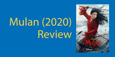 Mulan (2020) Review – What We Really Think