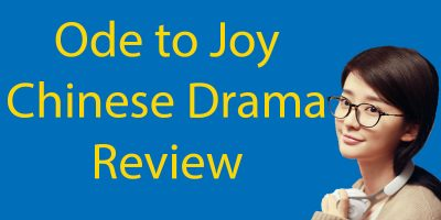 Ode to Joy Chinese Drama – A Review for Chinese Learners