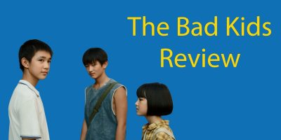 The Bad Kids – The Best Chinese Drama of 2020 (or Ever!?)