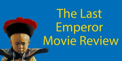 The Last Emperor (1987) Review – Learn Chinese History Through Film