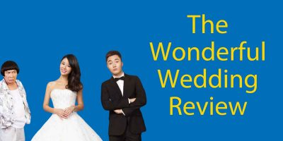 The Wonderful Wedding (2015) Review – A Popular Taiwanese Comedy Movie