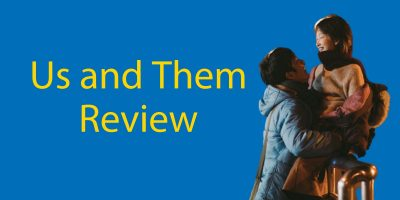 Us and Them 2018 – Not Your Usual Chinese Romantic Drama