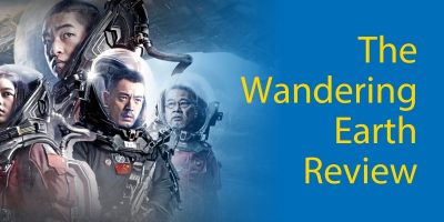 """The Wandering Earth"" – Sci-Fi Fantasy Movie Review"