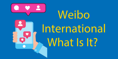 What is Weibo International 💻 Why You Need It (in 2021)