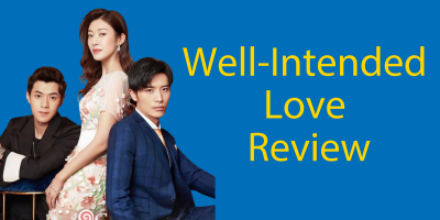 Well-Intended Love Review (2019) – Learning Chinese With Dramas